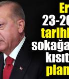 Cumhurbaşkanı Erdoğan duyurdu! 4 gün sokağa çıkma kısıtlaması olacak