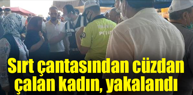 Sırt çantasından cüzdan çalan kadın, yakalandı