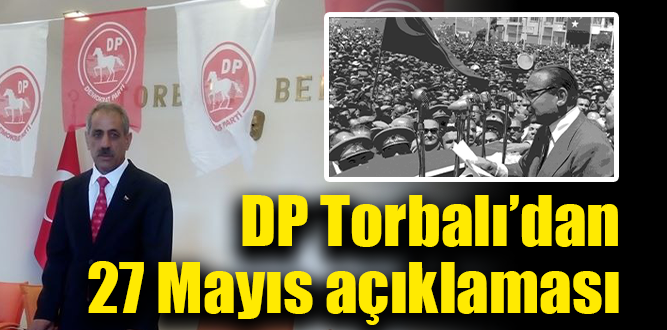 """27 Mayıs darbesi demokrasi ve adalet fikrine karşı yapıldı"""