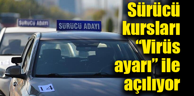 "Sürücü kursları ""Virüs ayarı"" ile açılıyor"