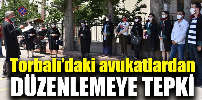 Torbalı'daki avukatlardan düzenlemeye tepki