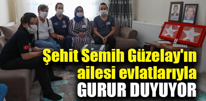 Şehit Semih Güzelay'ın ailesi evlatlarıyla gurur duyuyor