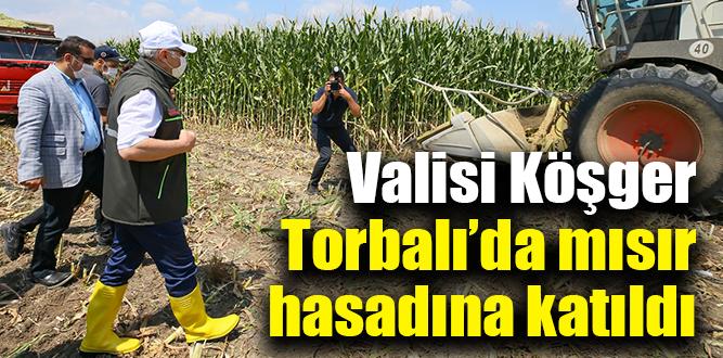 Valisi Köşger, Torbalı'da mısır hasadına katıldı