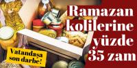 Ramazan kolilerine yüzde 35 zam!