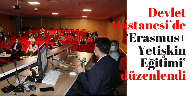 Devlet Hastanesi'nde 'Erasmus+ Yetişkin Eğitimi' düzenlendi
