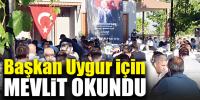 Yüzlerce kişi Başkan Uygur'u bir kez daha andı