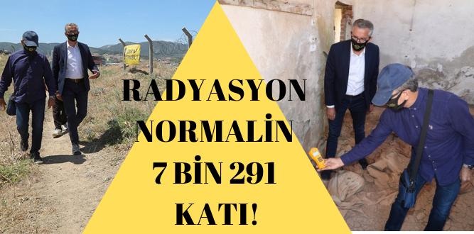 İZMİR'İN ÇERNOBİLİ'NDE RADYASYON NORMALİN 7 BİN 291 KATI!