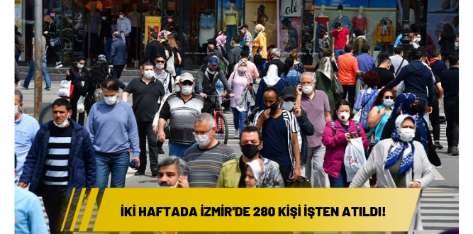 DİSK'ten '1 Temmuz' raporu:  İki haftada İzmir'de 280 kişi işten atıldı!
