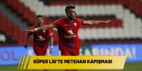 Süper Lig'te Metehan kapışması