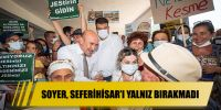 SOYER, SEFERİHİSAR'I YALNIZ BIRAKMADI