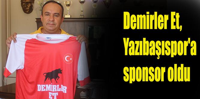 Demirler Et, Yazıbaşıspor'a sponsor oldu.