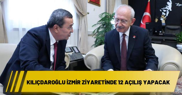 Kılıçdaroğlu İzmir ziyaretinde 12 açılış yapacak