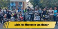 Adalet için Menemen'e pedalladılar