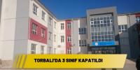 Torbalı'da 3 sınıf kapatıldı