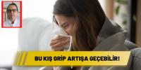 Bu kış grip artışa geçebilir!