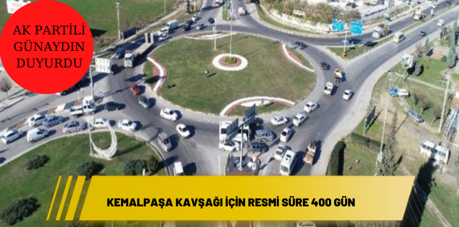 Kemalpaşa Kavşağı için resmi süre 400 gün